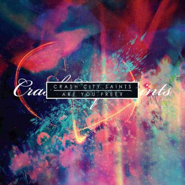 'Are You Free?' by Crash City Saints