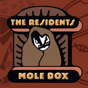 'Mole Box, The Complete Mole Trilogy pREServed' by The Residents