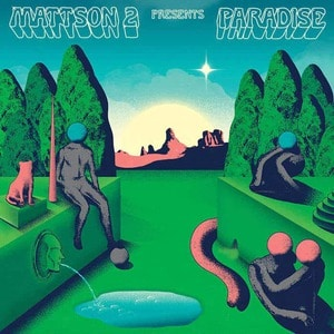 'Paradise' by The Mattson 2