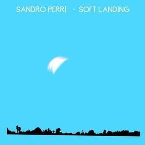'Soft Landing' by Sandro Perri