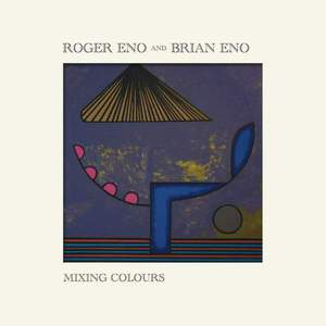 'Mixing Colours' by Roger Eno and Brian Eno