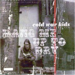 Hang Me Out To Dry by Cold War Kids