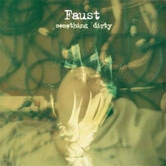 'Something Dirty' by Faust