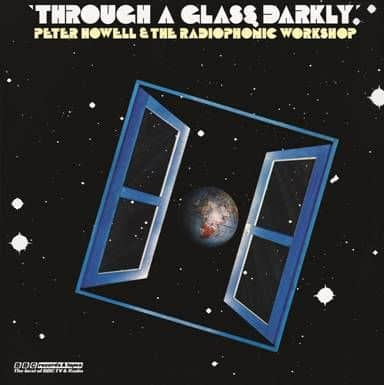 'Through A Glass Darkly' by Peter Howell & The BBC Radiophonic Workshop