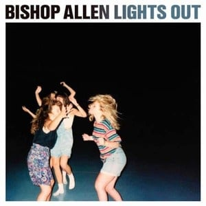 'Lights Out' by Bishop Allen