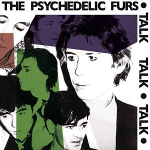 'Talk Talk Talk' by The Psychedelic Furs