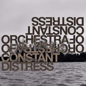 'Distress Test' by Orchestra Of Constant Distress