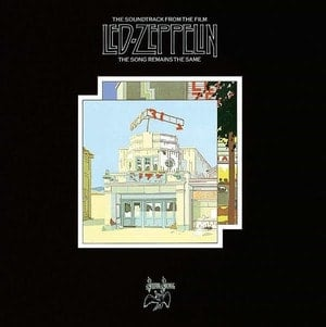 'The Song Remains The Same' by Led Zeppelin