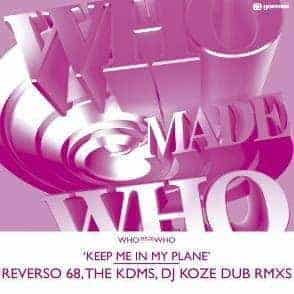 Keep Me In My Plane Pt.2 by Who Made Who