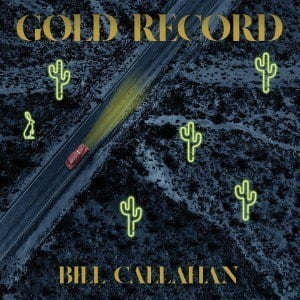'Gold Record' by Bill Callahan