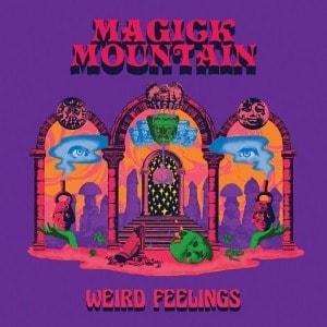 'Weird Feelings' by Magick Mountain