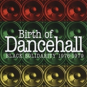 'Birth Of Dancehall: Black Solidarity 1976-1979' by Various