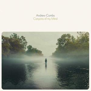 'Canyons Of My Mind' by Andrew Combs