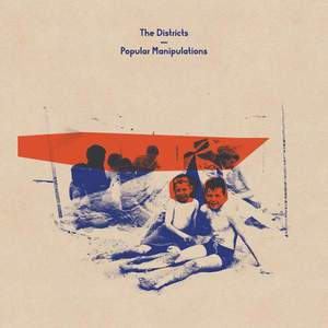 'Popular Manipulations' by The Districts