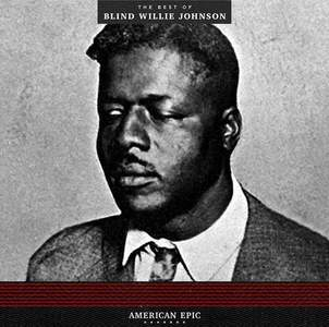 'American Epic: The Best of Blind Willie Johnson' by Blind Willie Johnson