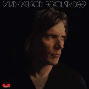 'Seriously Deep' by David Axelrod