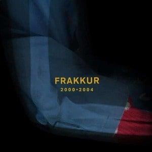 '2000 - 2004' by Frakkur