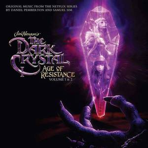 'The Dark Crystal: Age of Resistance, Vol. 1 & 2 (Original Music from the Netflix Series)' by Daniel Pemberton & Samuel Sim