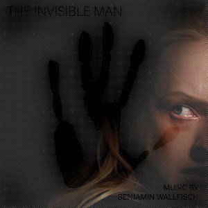 'The Invisible Man (Original Motion Picture Soundtrack)' by Benjamin Wallfisch