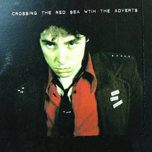 'Crossing the Red Sea With The Adverts' by The Adverts