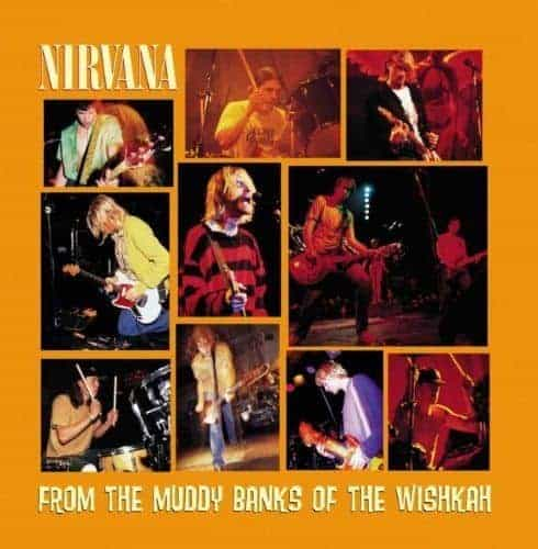'From The Muddy Banks Of The Wishkah' by Nirvana