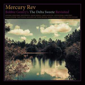 'Bobbie Gentry's The Delta Sweete Revisited' by Mercury Rev