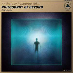 'Anthology Resource Vol. II: Philosophy Of Beyond' by Dean Hurley