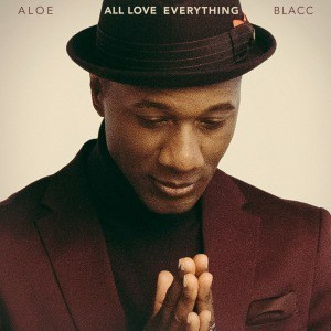 'All Love Everything' by Aloe Blacc