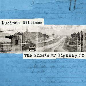 'The Ghosts of Highway 20' by Lucinda Williams
