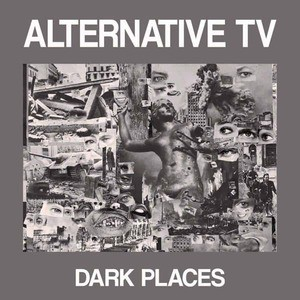 'Dark Places' by Alternative TV