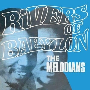 'Rivers Of Babylon' by The Melodians