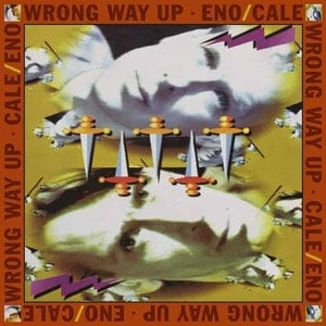 'Wrong Way Up  [Expanded Edition]' by Eno / Cale