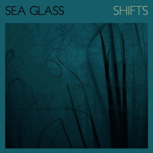 'Shifts' by Sea Glass
