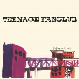 'Man-Made' by Teenage Fanclub