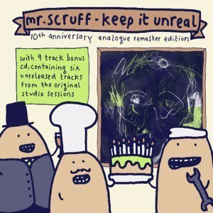 'Keep It Unreal (10yr Anniversary Edition - Remastered)' by Mr Scruff