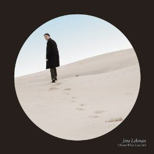 'I Know What Love Isn't' by Jens Lekman