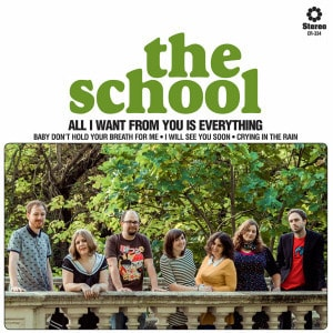 All I Want From You Is Everything by The School