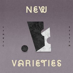 'New Varieties' by Lymbyc Systym