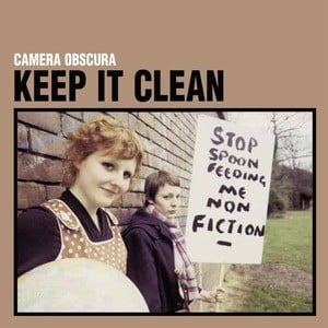 'Keep It Clean' by Camera Obscura
