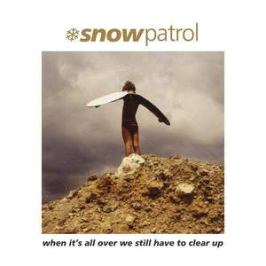 'When It's All Over We Still Have To Clear Up' by Snow Patrol