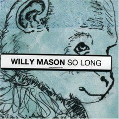So Long by Willy Mason