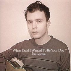 'When I Said I Wanted To Be Your Dog' by Jens Lekman