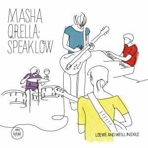 'Speaklow (Loewe & Weill in Exile)' by Masha Qrella
