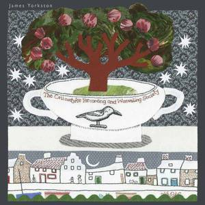 'The Cellardyke Recording and Wassailing Society' by James Yorkston