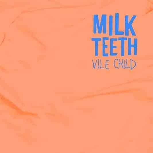 'Vile Child' by Milk Teeth