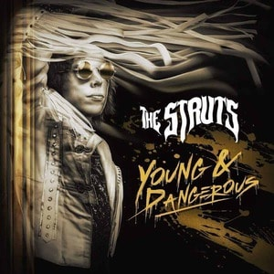 'YOUNG&DANGEROUS' by The Struts