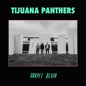 'Carpet Denim' by Tijuana Panthers