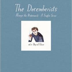 Always The Bridesmaid: A singles Series Vol.2 by The Decemberists