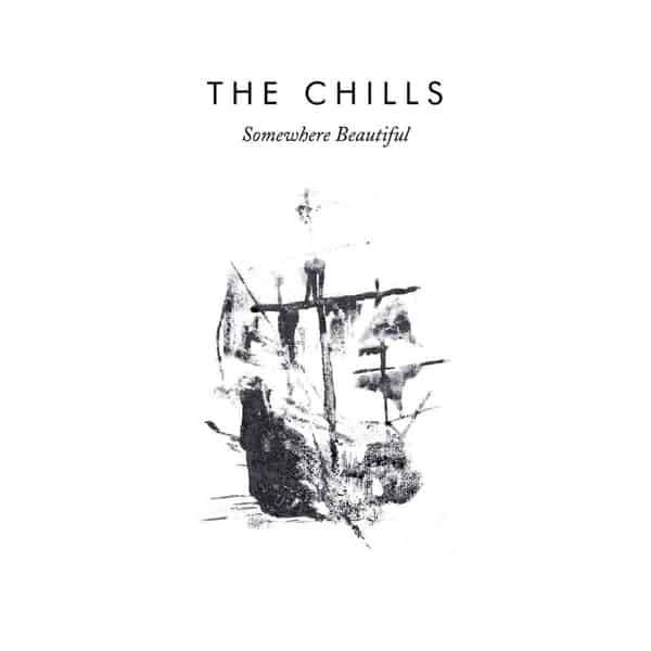 'Somewhere Beautiful' by The Chills