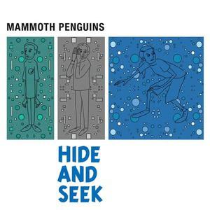 'Hide and Seek' by Mammoth Penguins